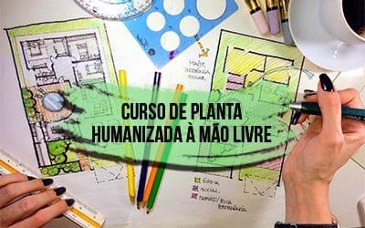 Curso de Planta Humanizada a Mão Livre
