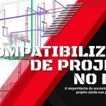 compatibilização de projetos no revit blog